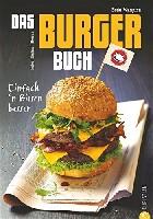 Das Burger-Buch: Einfach 'n Bissen besse
