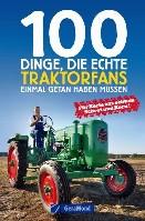 100 Dinge, die echte Traktorfans einmal