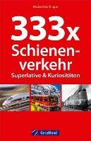 333 x Schienenverkehr. Superlative & Kur